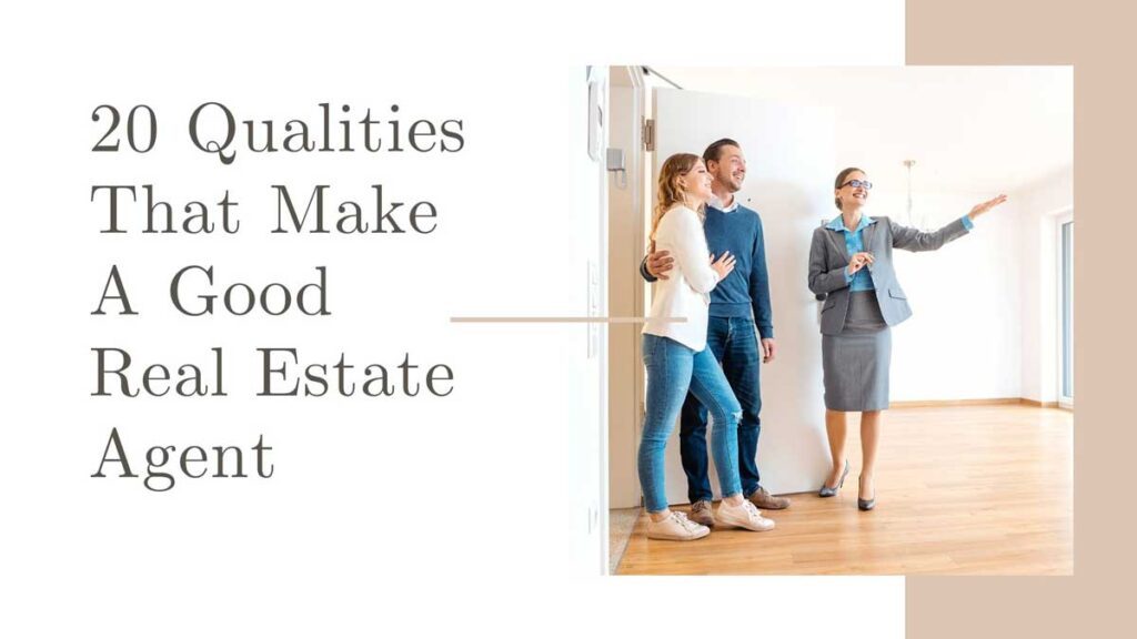 20 Qualities That Make a Good Real Estate Agent